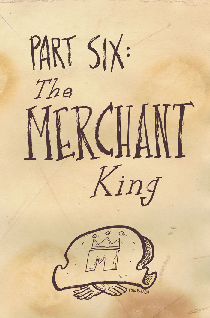 Merchant King, Merchant King, Does whatever a merchant king does